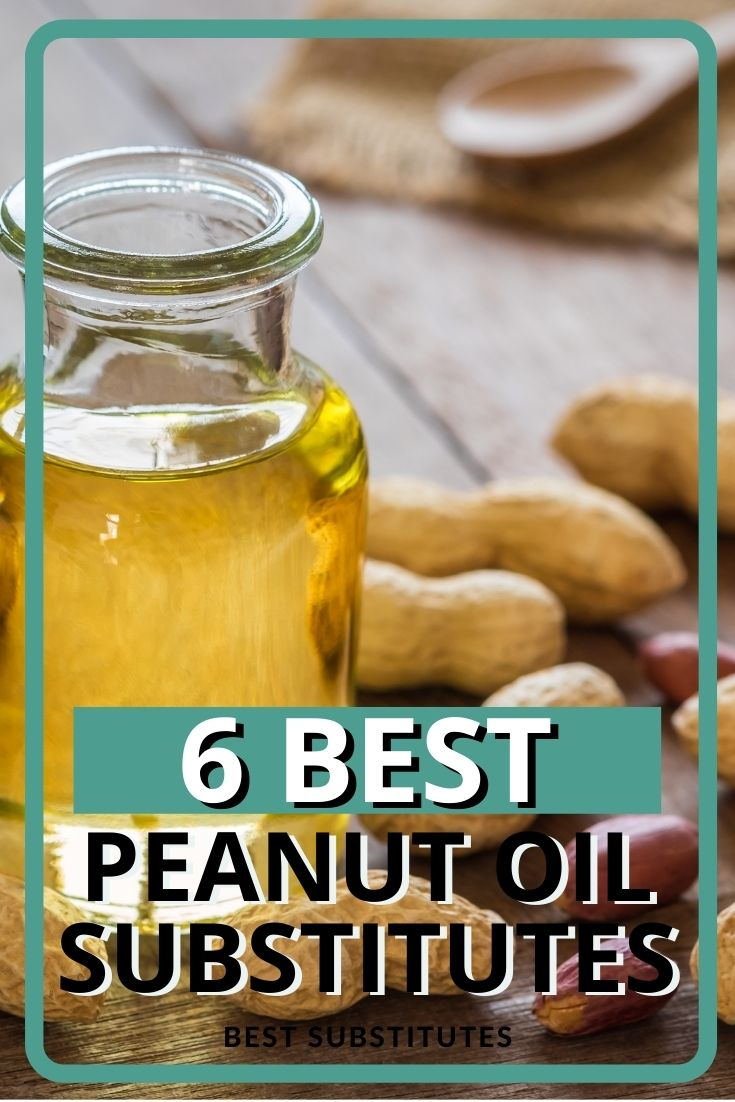 Best Peanut Oil Substitutes
