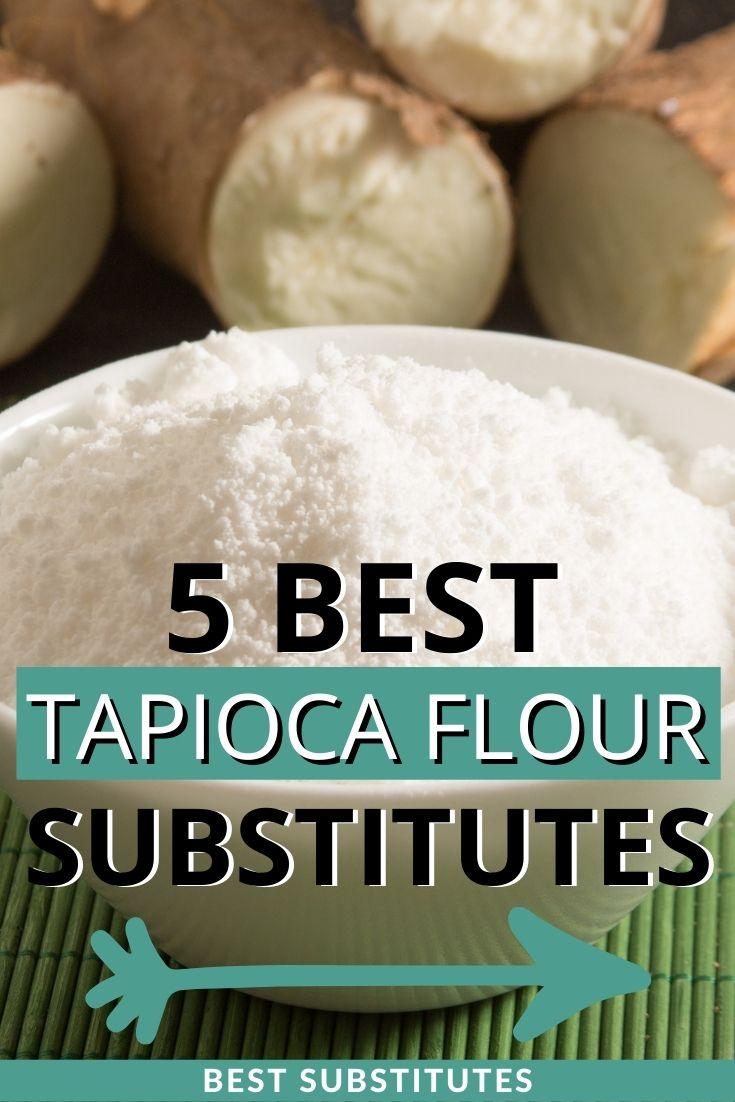 Best Tapioca Flour Substitutes