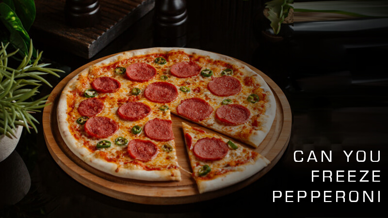 Can you Freeze Pepperoni?