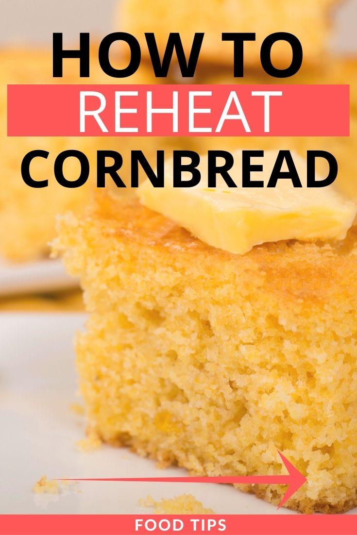 how to reheat cornbread