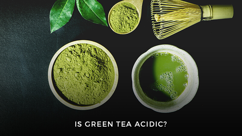 Is Green Tea Acidic