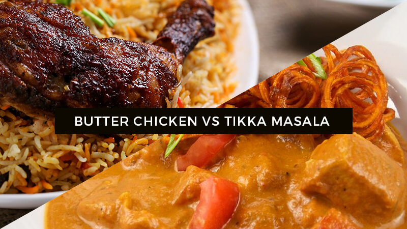 butter chicken vs tikka masala