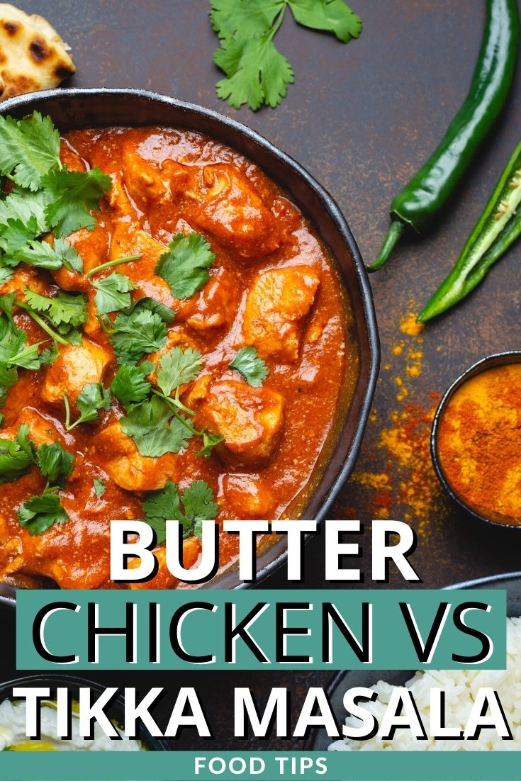 Butter chicken vs tikka masala