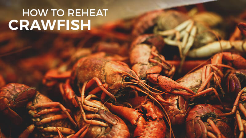 how to reheat crawfish
