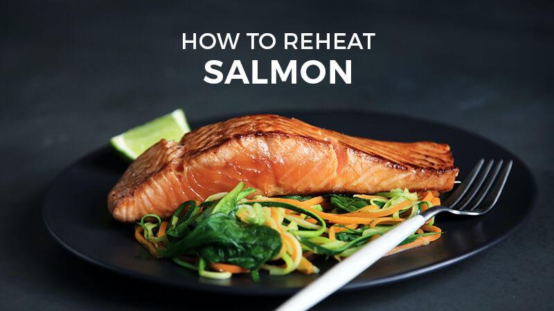 How to reheat salmon