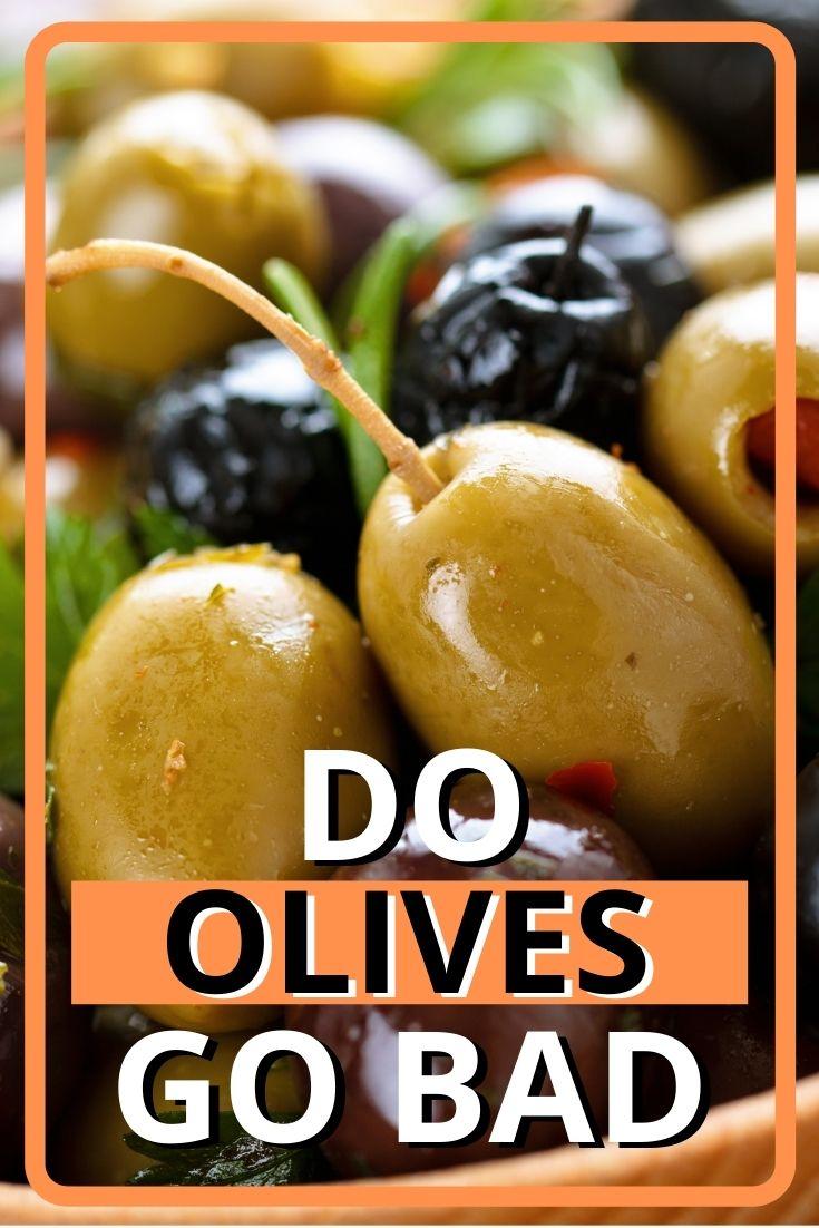 do olives go bad