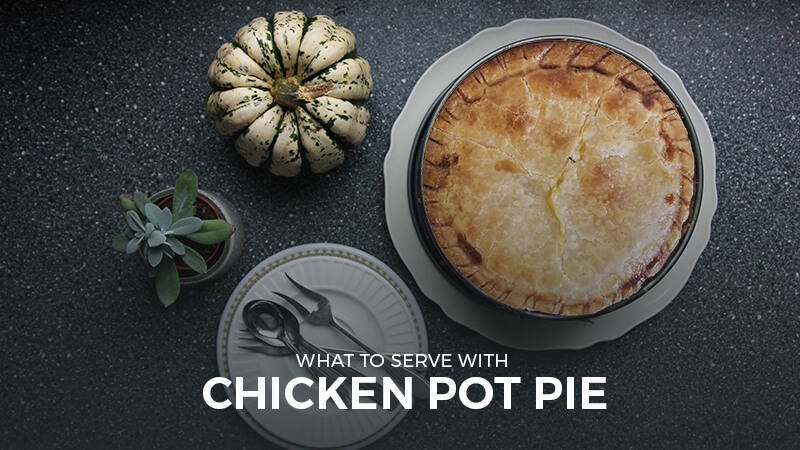 what to serve with chicken pot pie