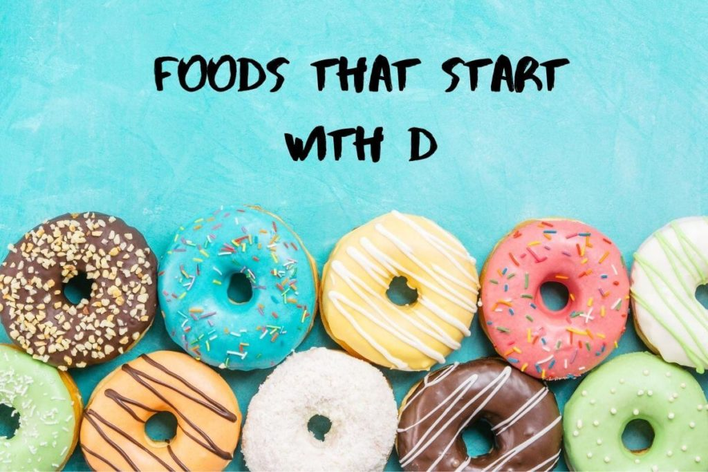 List of Foods That Start With the Letter D - Recipe Marker