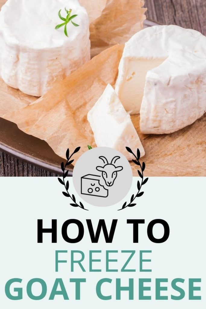 How to to freeze goat cheese at home