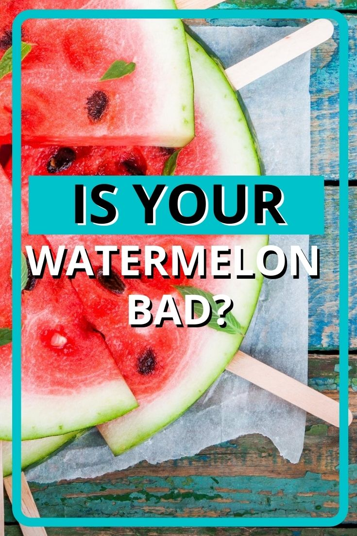 Is Your Watermelon Bad?