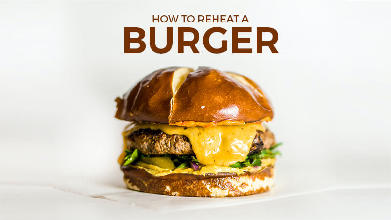 How to Reheat Burgers