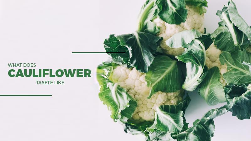 What does cauliflower Taste like?