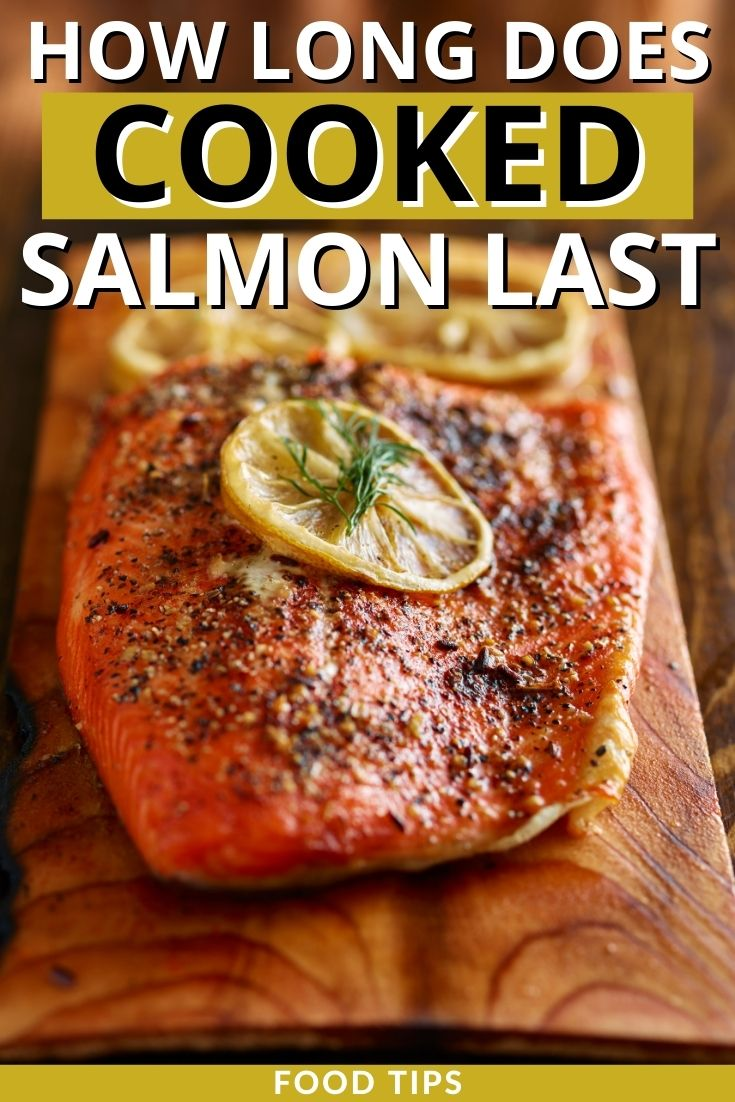 How Long Does Cooked Salmon Last