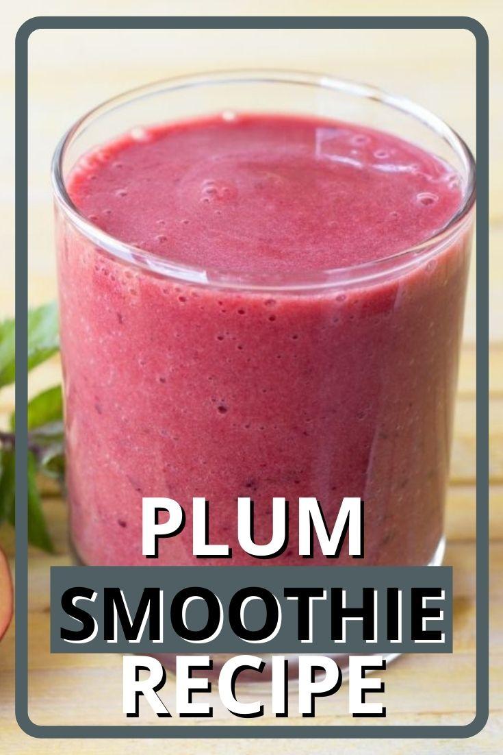 Plum Smoothie Recipe