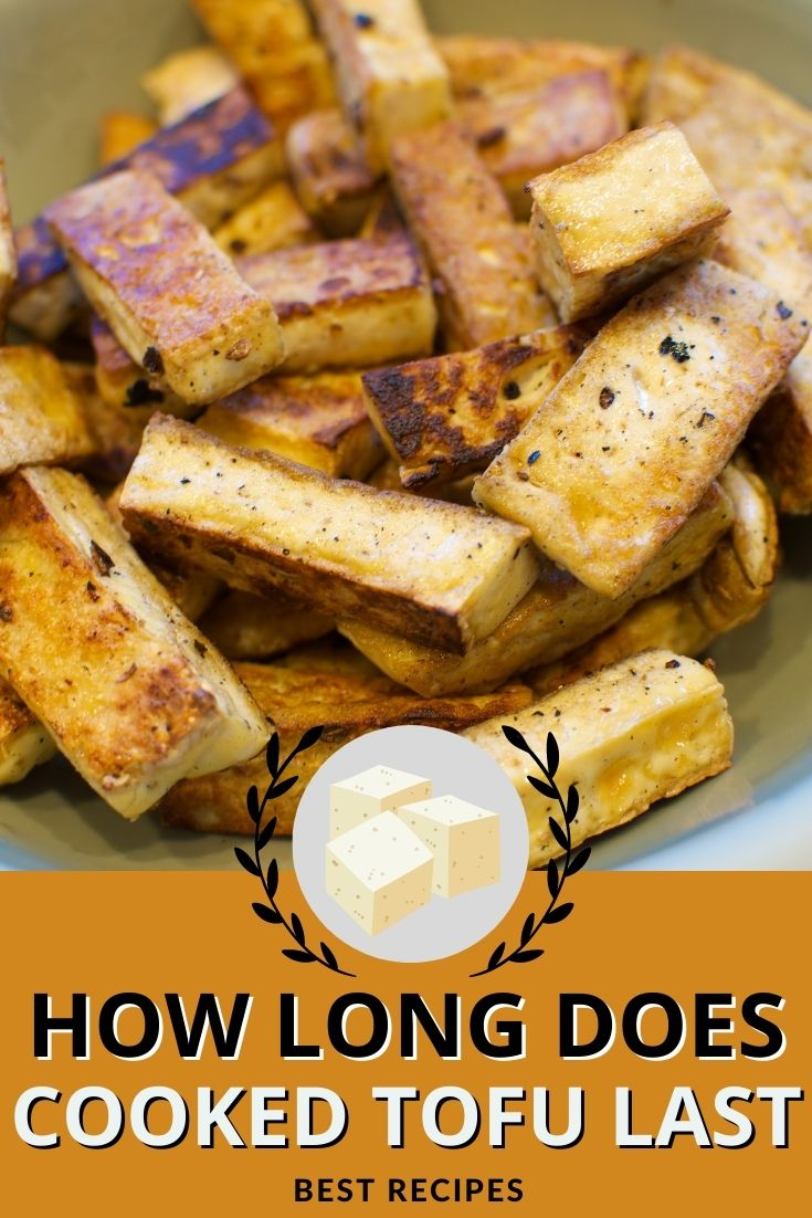 How Long Does Cooked Tofu Last