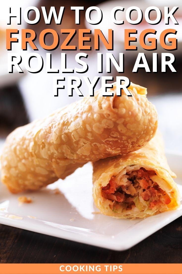 How to Cook Frozen Egg Rolls in Air Fryer