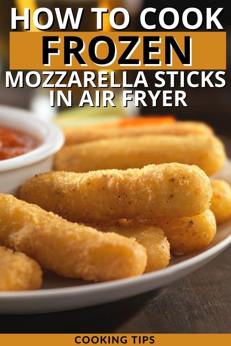 How to Cook Frozen Mozzarella Sticks in Air Fryer