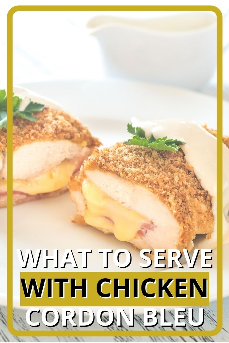 What to Serve with Chicken Cordon Bleu