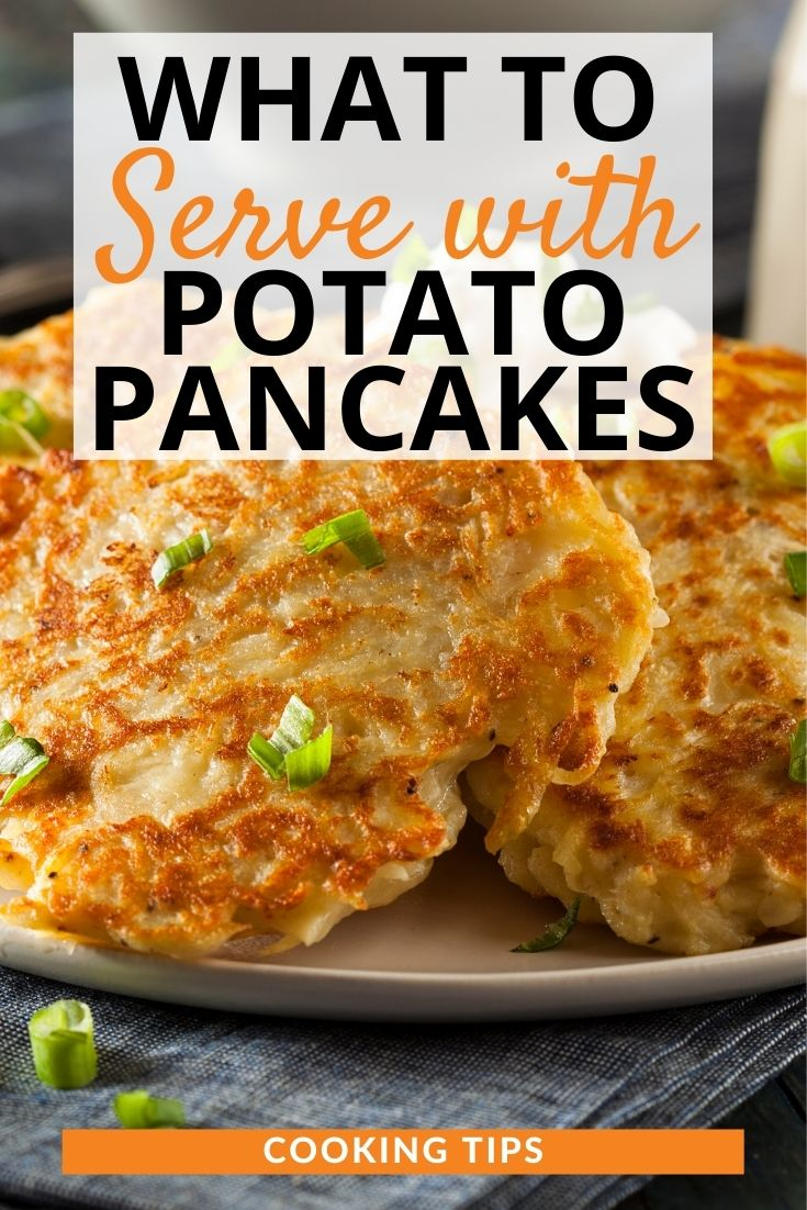 What to Serve with Potato Pancakes