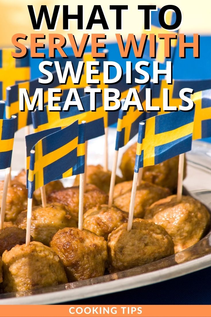 What to Serve with Swedish Meatballs