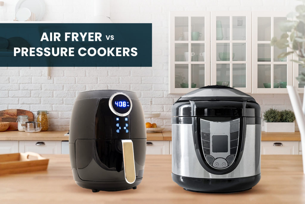 Air Fryer vs Pressure Cookers