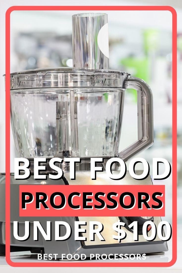 Best Food Processors under $100