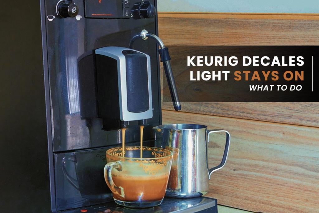 Keurig Descale Light Stays On