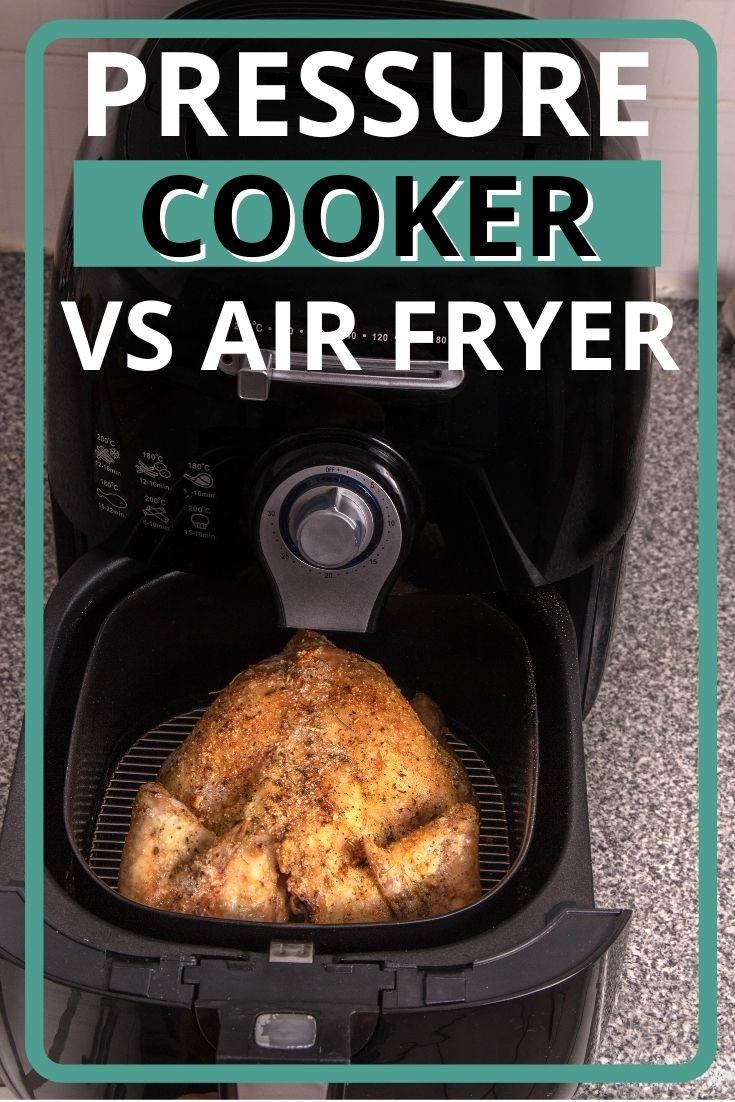 Pressure Cooker vs Air Fryer