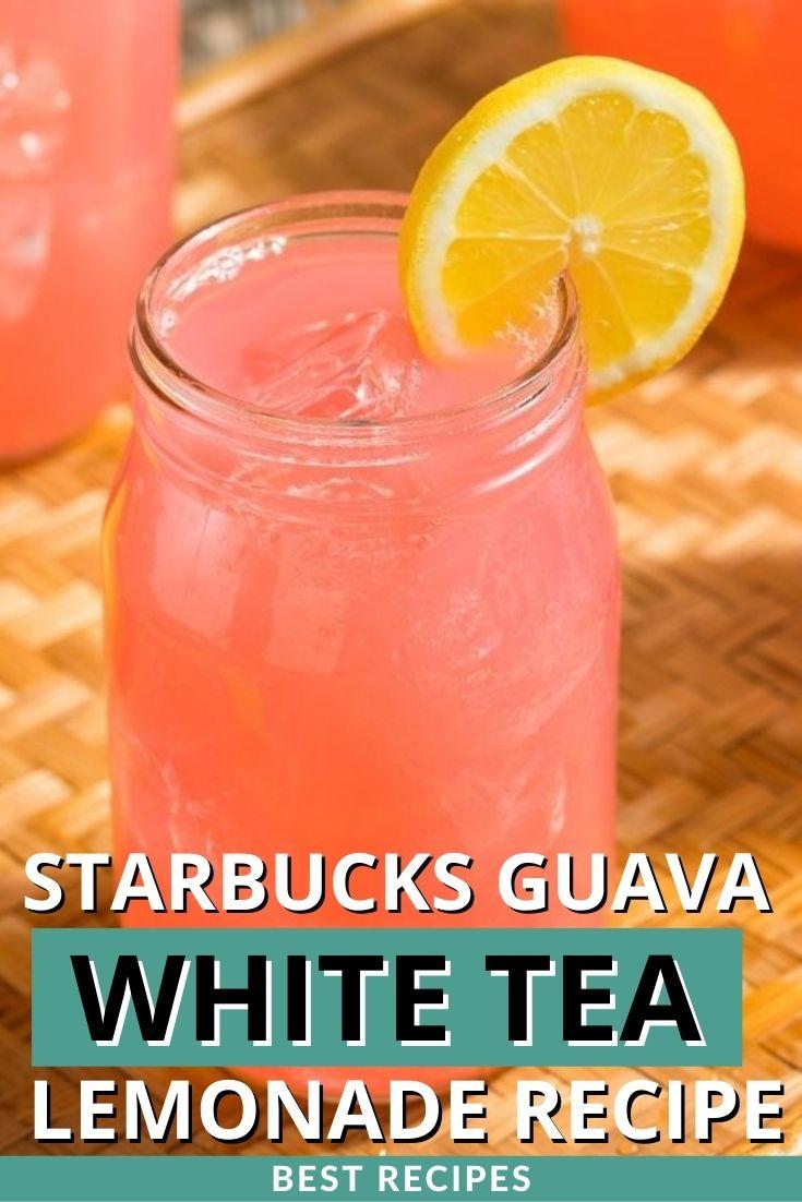 Starbucks Guava White Tea Lemonade Recipe