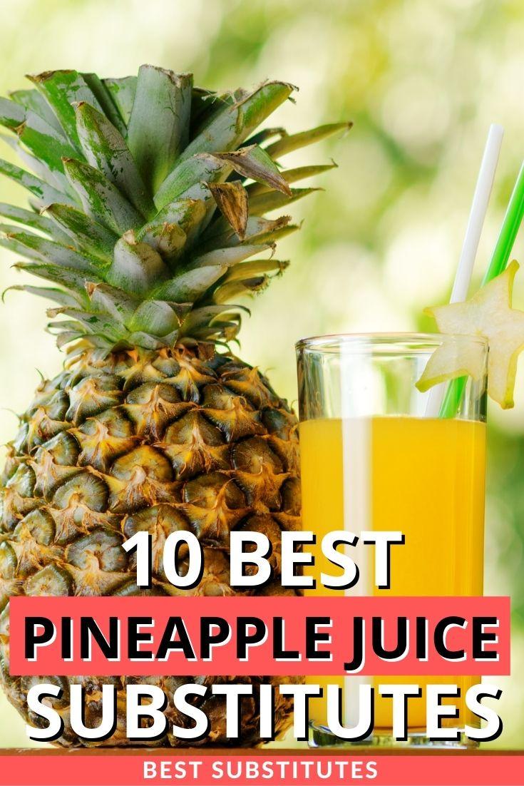 Best Pineapple Juice Substitutes