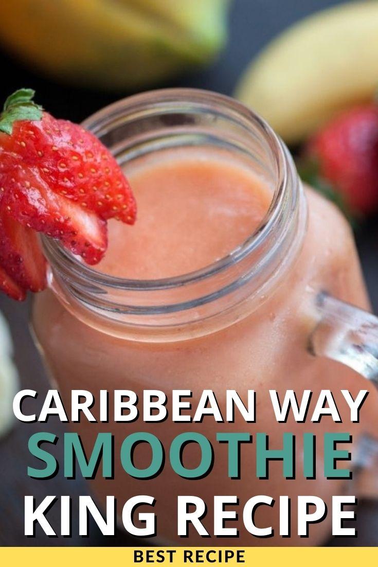 Caribbean Way Smoothie King Recipe
