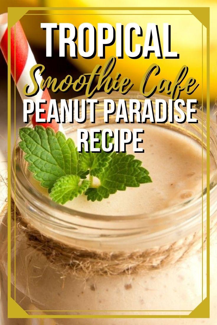 Tropical Smoothie Cafe Peanut Paradise Recipe