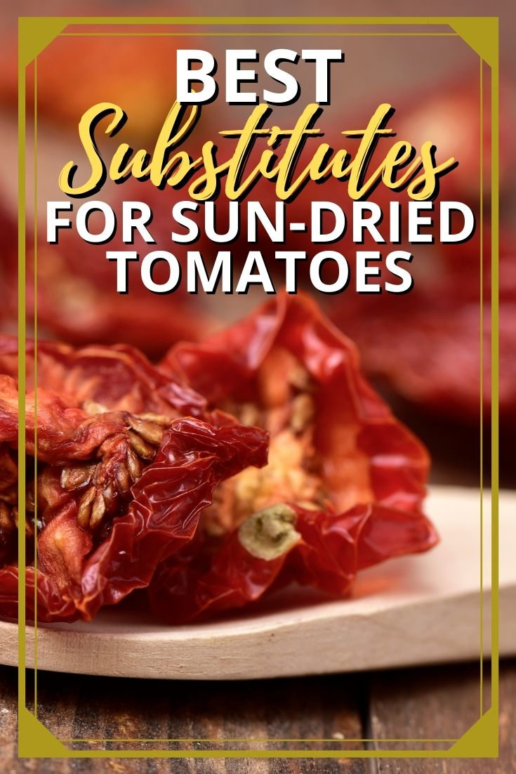 Best Substitutes for Sun-Dried Tomatoes