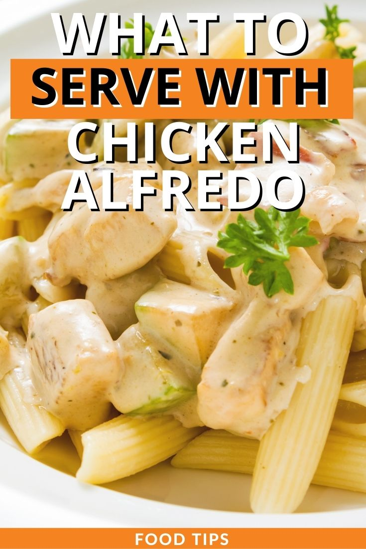 What to Serve with Chicken Alfredo