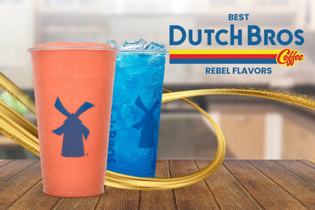 Best Dutch Bros rebel flavors