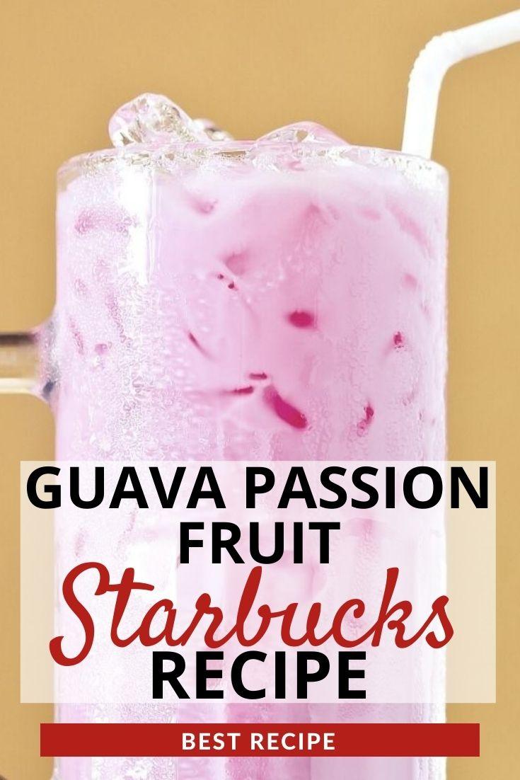 Guava Passion Fruit Starbucks Recipe