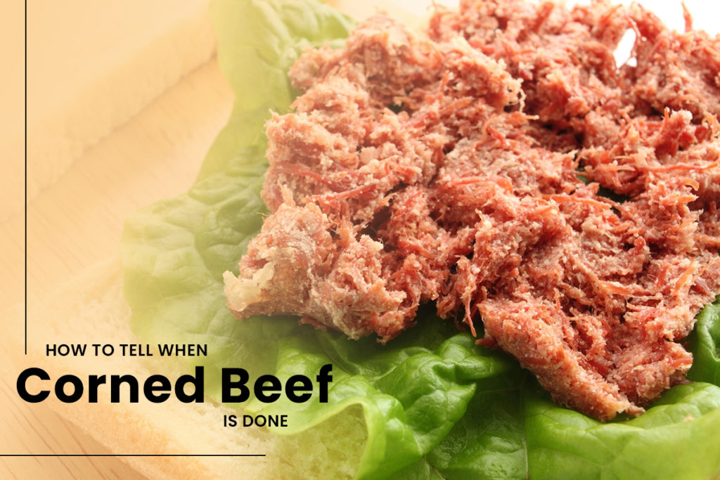 How To Tell When Corned Beef Is Done