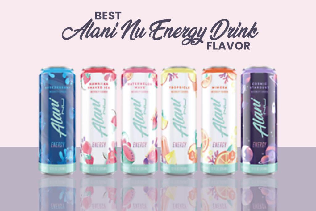 Best Alani Nu Energy Drink Flavors